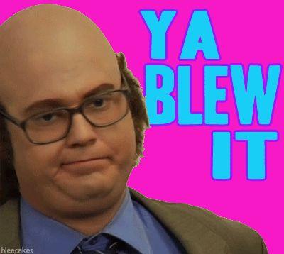 ya-blew-it